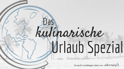 """Blogger Aktion Urlaub-Spezial der kulinarischen Weltreise"""" von @volkermampft"""