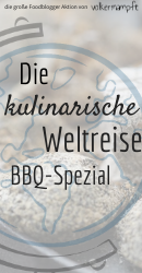 """Blogger Aktion """"Die kulinarische Weltreise"""" von @volkermampft - BBQ Spezial"""